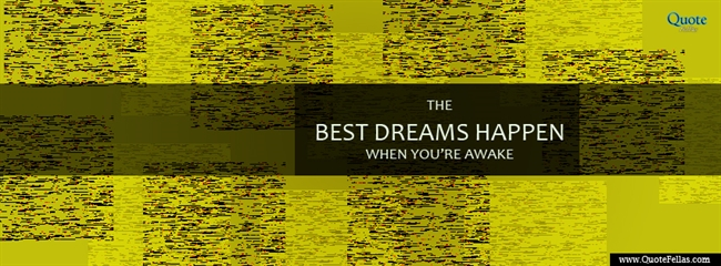 123_650-the-best-dreams-happen-when-you-re-awake
